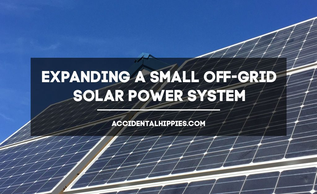 Solar panels and blue sky, text reads: expanding a small off-grid solar power system