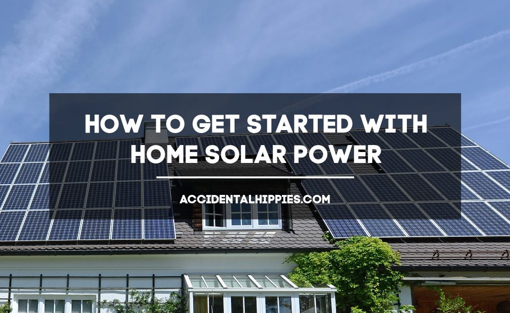 how to get started with home solar power, solar panels on a roof